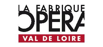 La fabrique opéra Val de Loire